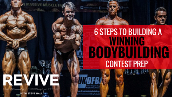 6 Steps to a Building a Winning Bodybuilding Contest Prep