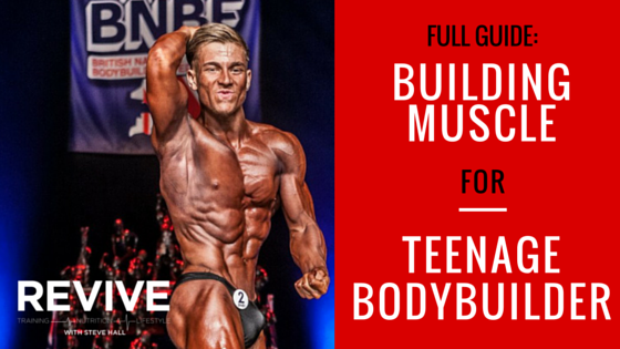 Full Guide: Building Muscle for the Teenage Bodybuilder – Revive Stronger