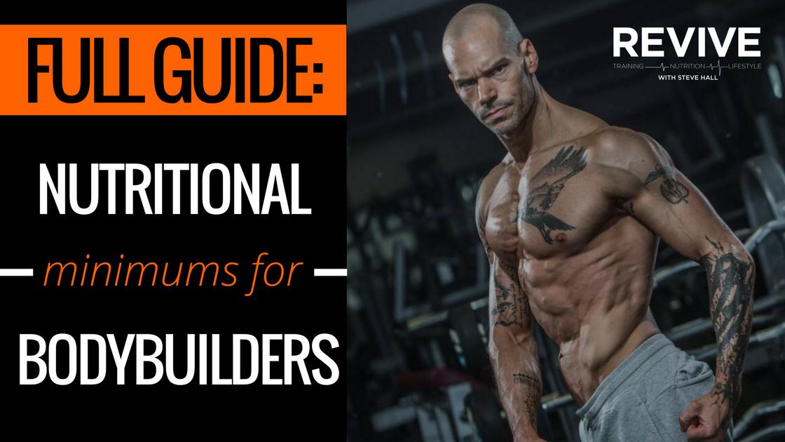 Full Guide Nutritional Minimums For Bodybuilders Revive Stronger